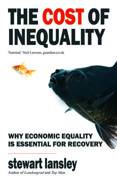 The Cost of Inequality, Stewart Lansley