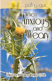 When Anxious and Weary, Francis Wagner