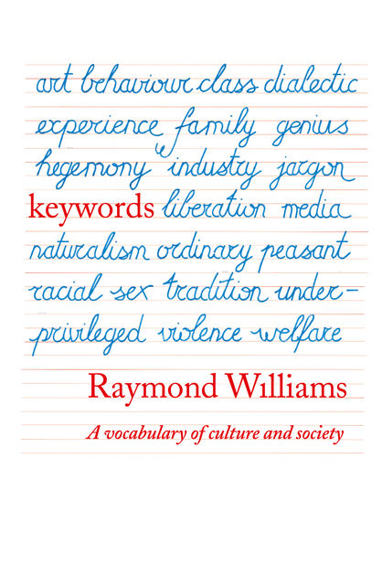 Keywords: A Vocabulary of Culture and Society, Raymond Williams