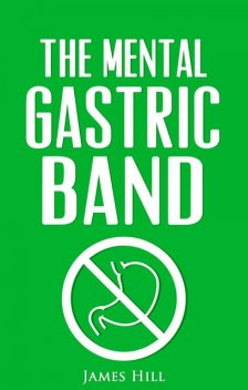 The Mental Gastric Band, James Hill
