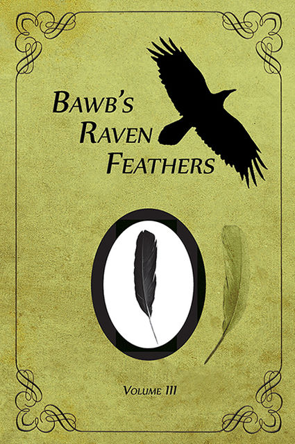 BawB's Raven Feathers Volume III: Reflections on the simple things in life, Robert Chomany