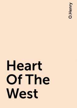 Heart Of The West, O.Henry
