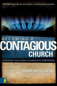 Becoming a Contagious Church, Mark Mittelberg