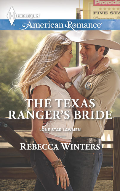 The Texas Ranger's Bride, Rebecca Winters