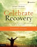 Celebrate Recovery Updated Leader's Guide, John Baker