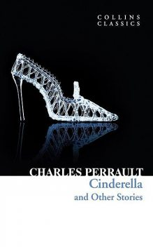 Cinderella and Other Stories, Charles Perrault