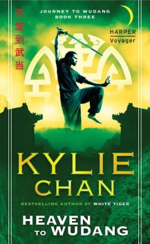 Heaven to Wudang (Journey to Wudang, Book 3), Kylie Chan