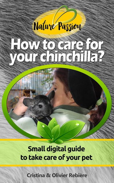 How to care for your chinchilla, Cristina Rebiere, Olivier Rebiere