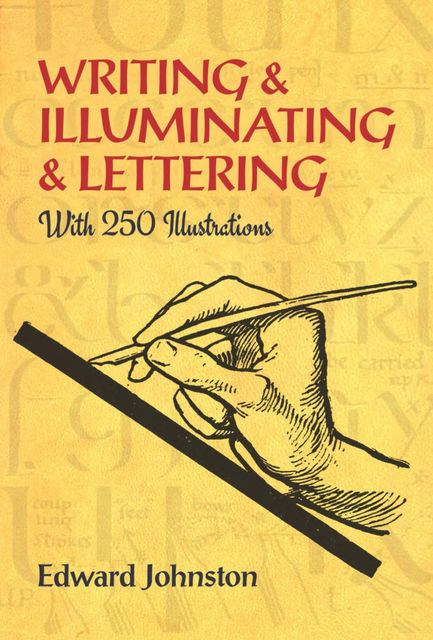 Writing & Illuminating & Lettering, Edward Johnston