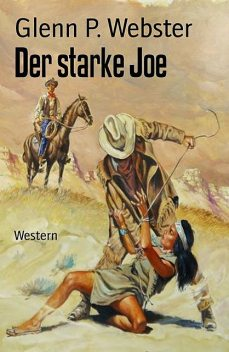 Der starke Joe, Glenn P. Webster