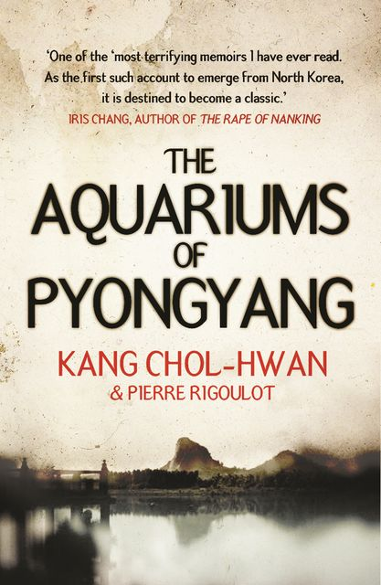 The Aquariums of Pyongyang, Chol-hwan Kang, Pierre Rigoulot