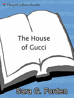 The House of Gucci, Sara G. Forden
