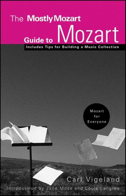 The Mostly Mozart Guide to Mozart, Carl Vigeland