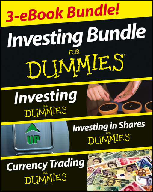 Investing For Dummies Three e-book Bundle: Investing For Dummies, Investing in Shares For Dummies & Currency Trading For Dummies, David Stevenson, Tony Levene, Brian Dolan