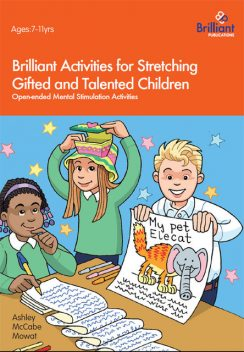 Brilliant Activities for Stretching Gifted and Talented Children, Ashley McCabe-Mowat