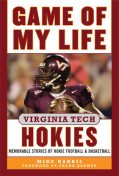 Game of My Life Virginia Tech Hokies, Mike Harris