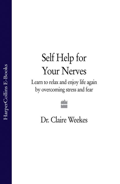 Self-Help for Your Nerves, Claire Weekes