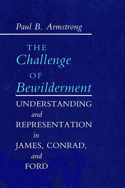 The Challenge of Bewilderment, Paul B. Armstrong