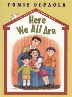 Here We All Are, Tomie dePaola