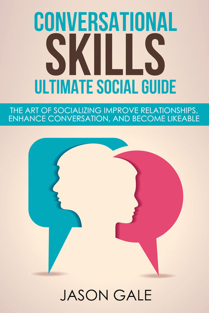 Conversational Skills Ultimate Guide, Jason Gale