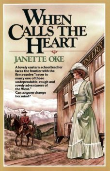 Canadian West 01] – When Calls the Heart, Janette Oke