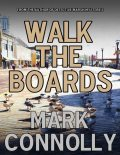 Walk the Boards, Mark Connolly