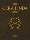 The Oera Linda Book, from a Manuscript of the Thirteenth Century, J.G. Ottema
