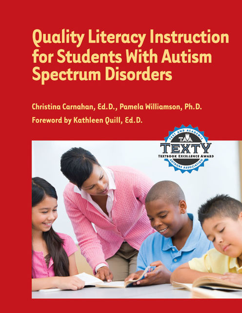 Quality Literacy Instruction for Students with Autism Spectrum Disorders, Christina Carnahan, Pamela Williamson