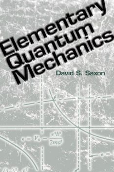 Elementary Quantum Mechanics, David S.Saxon