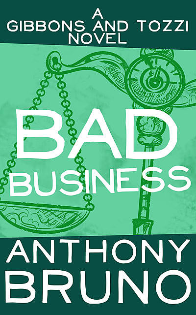 Bad Business, Anthony Bruno