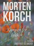 Kampen for lykken, Morten Korch
