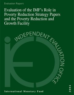 Evaluation of the IMF's Role in Poverty Reduction Strategy Papers and the Poverty Reduction and Growth Facility, David Goldsbrough