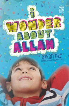 I Wonder About Allah, Ozkan Oze