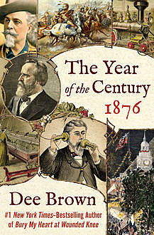 The Year of the Century, 1876, Dee Brown