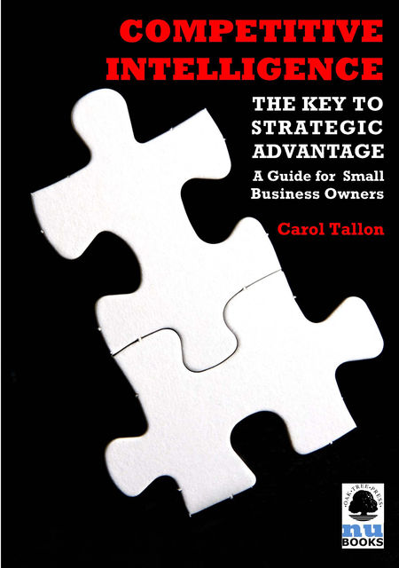 Competitive Intelligence: The Key to Strategic Advantage, Carol Tallon