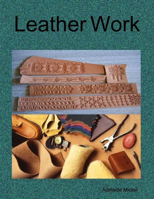 Leather Work, Adelaide Mickel
