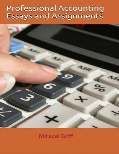 Professional Accounting Essays and Assignments, Miracel Griff