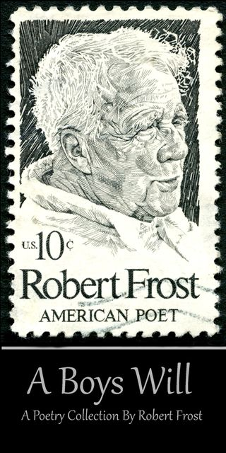 A Boys Will, Robert Frost