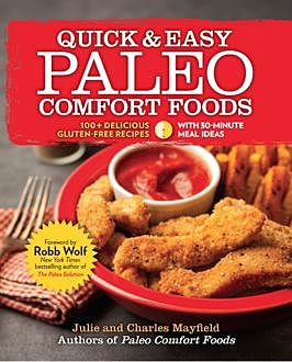 Quick & Easy Paleo Comfort Foods, Charles Mayfield, Julie Mayfield