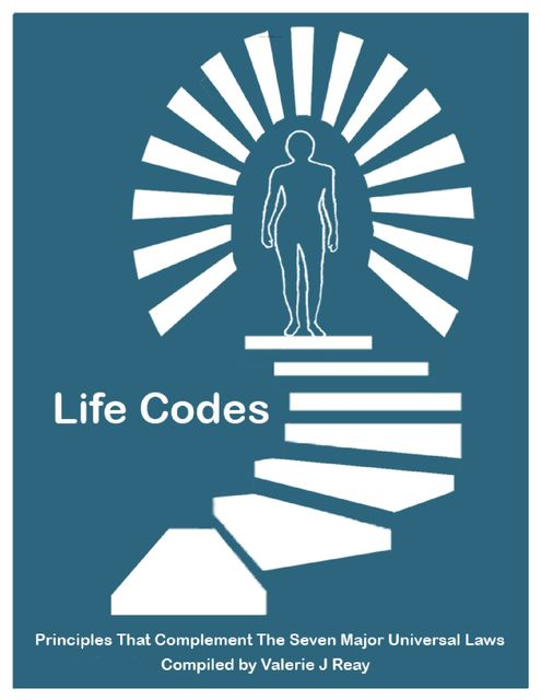 49 Life Codes: Principles That Complement Seven Major Universal Laws, Valerie Reay