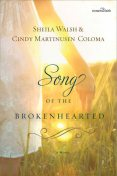 Song of the Brokenhearted, Cindy Coloma, Sheila Walsh