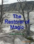 The Restorer of Magic: A Grimalkin Novel, Adeana Terrill