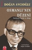 Osmanlı'nın Düzeni – Türklerin Tarihi: 6. Kitap, Doğan Avcıoğlu