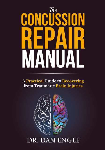 The Concussion Repair Manual, Dan Engle