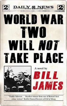 World War Two Will Not Take Place, Bill James