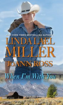 When I'm with You, Linda Lael Miller, JoAnn Ross
