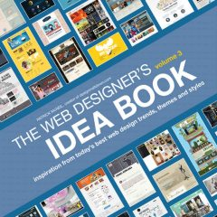The Web Designer's Idea Book, Volume 3: Inspiration from Today's Best Web Design Trends, Themes and Styles, Patrick McNeil