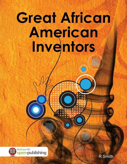 Great African American Inventors, R Smith