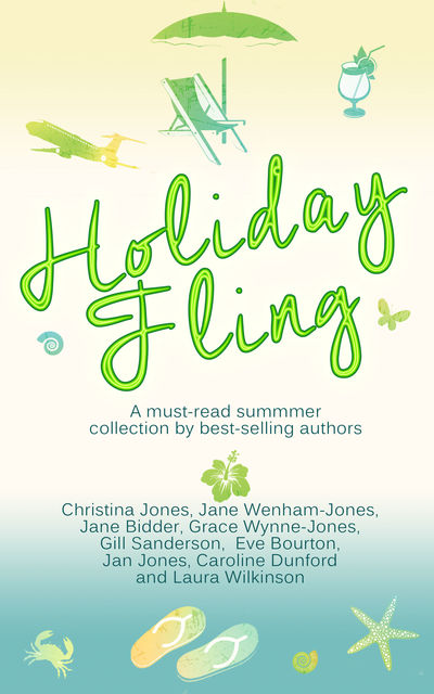 Holiday Fling, Jan Jones, Grace Wynne-Jones, Jane Wenham-Jones, Caroline Dunford, Gill Sanderson, Jane Bidder, Christina Jones, Laura Wilkinson, Eve Bourton
