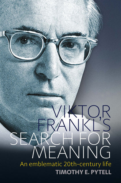 Viktor Frankl's Search for Meaning, Timothy Pytell